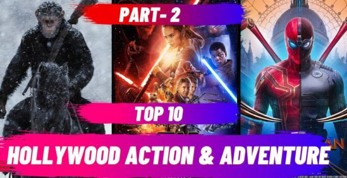 Top 10 Must Watch Action-Adventure Hollywood Movies