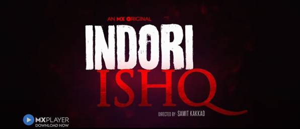 Indori Ishq (MX Player) Web Series Cast, Release Date, Review, Wiki, and More